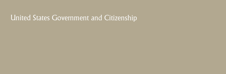 United States Government and Citizenship